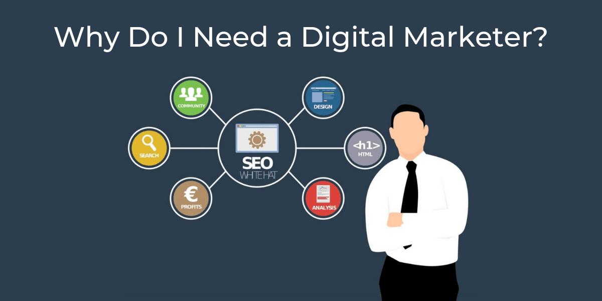 why do i need a digital marketer